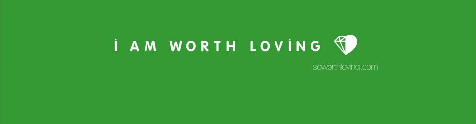 I Am Worth Loving